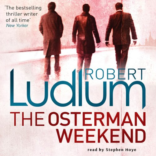 The Osterman Weekend                   By:                                                                                                                                 Robert Ludlum                               Narrated by:                                                                                                                                 Stephen Hoye                      Length: 8 hrs and 12 mins     3 ratings     Overall 3.3