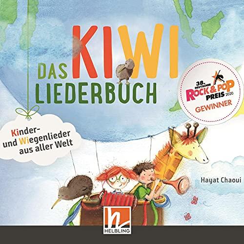 Das KIWI-Liederbuch. Kinder- und Wiegenlieder aus aller Welt
