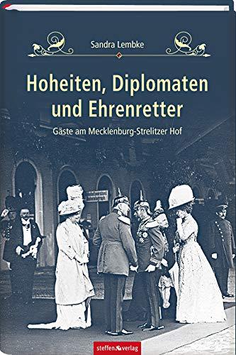 Hoheiten, Diplomaten und Ehrenretter:...