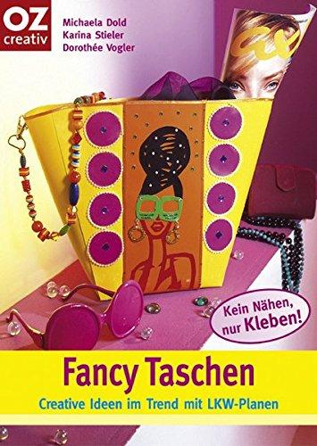 Fancy Taschen: Creative Ideen im Trend zum Selbermachen (Creativ-Taschenbuecher. CTB)