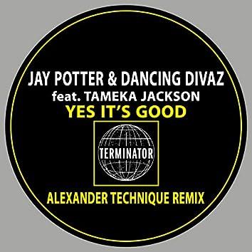 Yes It's Good - Alexander Technique Remix