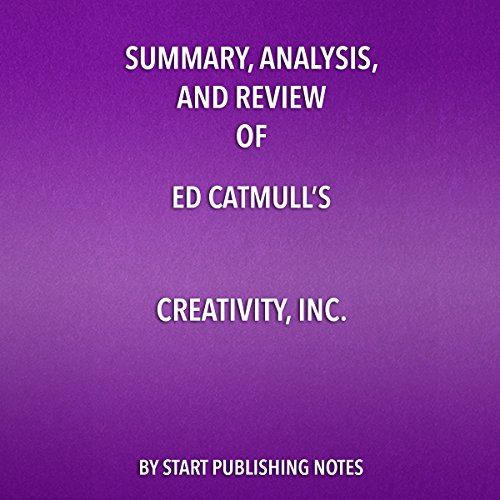 Summary, Analysis, and Review of Ed Catmull's 'Creativity, Inc.: Overcoming the Unseen Forces That Stand in the Way of True Inspiration' audiobook cover art