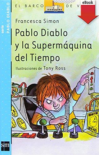 Pablo Diablo y la Supermáquina del tiempo (El Barco de Vapor Azul...