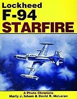 Lockheed F-94 Starfire: A Photo Chronicle by Marty Isham David R. McLaren(1993-10-01)