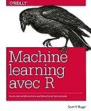 Le Machine learning avec R - Modélisation mathématique rigoureuse - collection O'Reilly