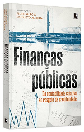 Finanças públicas: Da contabilidade criativa ao resgate da credibilidade
