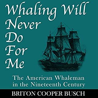 Whaling Will Never Do for Me: The American Whaleman in the Nineteenth Century cover art