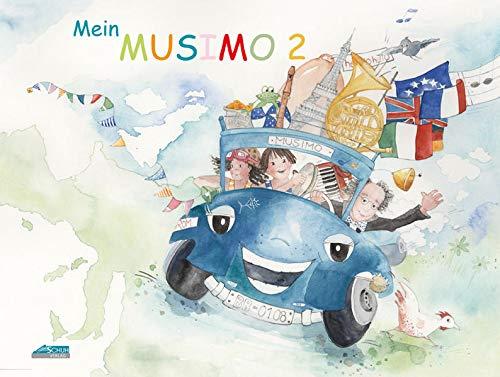 Mein MUSIMO - Schülerheft 2: Mit dem MUSIMO unterwegs durch Europa: Mit dem MUSIMO unterwegs durch Europa, ein Kinderheft für das zweite Musikjahr zum ... in Musikschule und Kindergarten)