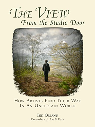 The View From The Studio Door: How Artists Find Their Way...