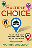 Multiple Choice: Finding the Best Answer for Your Child's Education