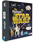Dis pourquoi ? - Star Wars: Plus de 150 questions