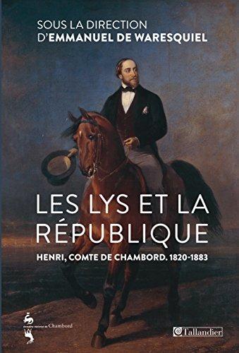 Les Lys et la république. Henri, comte de Chambord (HISTOIRE) (French Edition)