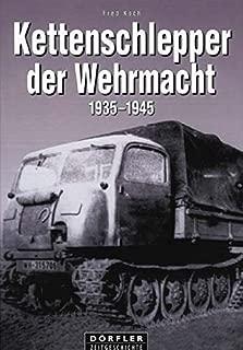 Kettenschlepper der Wehrmacht 1935 - 1945: Raupenschlepper (RSO), Abschleppwannen und Bergepanzer, Land-Wasser-Schlepper und Panzerfähre, Beute-Kettenschlepper