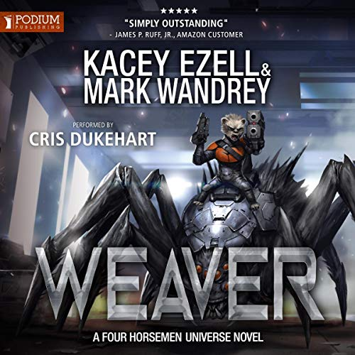 Weaver     Four Horsemen Tales, Book 2              By:                                                                                                                                 Kacey Ezell,                                                                                        Mark Wandrey                               Narrated by:                                                                                                                                 Cris Dukehart                      Length: 7 hrs and 30 mins     27 ratings     Overall 4.6