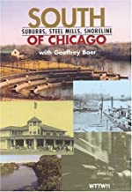 South Of Chicago: Suburbs, Steel Mills, Shoreline by Geoffrey Baer (2005-02-28)