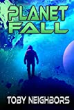 Planet Fall: Kestrel Class Saga Book 6