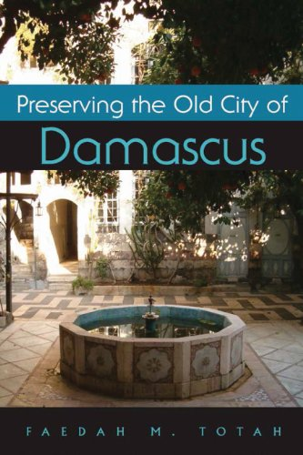 Preserving the Old City of Damascus (Contemporary Issues in the Middle East) (English Edition)