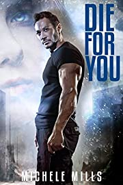 Die For You: A Dark Post-Apocalyptic Romance (Catastrophe Series Book 1)