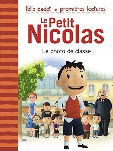 Le Petit Nicolas Tome 1 La Photo De Classe D Apres L Oeuvre De Rene Goscinny Et Jean Jacques Sempe D Apres L œuvre De Rene Goscinny Et