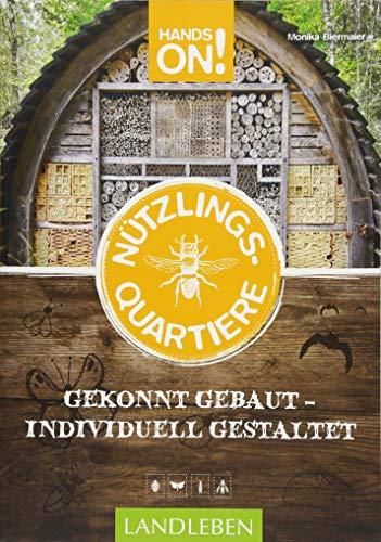 Hands On: Nützlingsquartiere: gekonnt gebaut – individuell gestaltet (Hands on / Landleben)