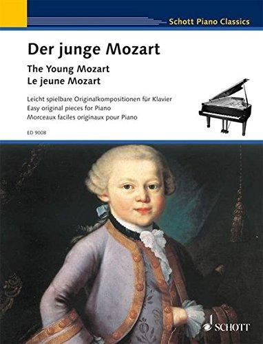 Der junge Mozart: Leicht spielbare Originalkompositionen des sechs- und achtjährigen Mozart. Klavier.: Leicht spielbare Originalkompositionen des ... Schwierigkeitsgrad 3 (Schott Piano Classics)