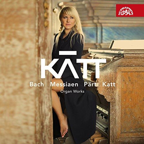 KATT Organ Works by Bach, Messiaen, Part, Katt