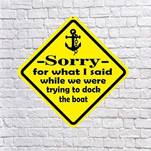 43LenaJon Sorry voor wat ik zei terwijl we probeerden om de boot Aluminum teken grappige gift boot varen nautische