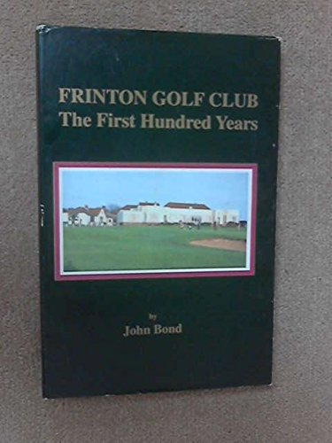Frinton Golf Club: The First Hundred Years