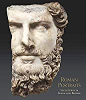 Roman Portraits: Sculptures in Stone and Bronze in the Collection of The Metropolitan Museum of Art (Metropolitan Museum of Art Series)