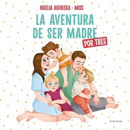 Misstrillis. La aventura de ser madre (por tres) (B Plus)