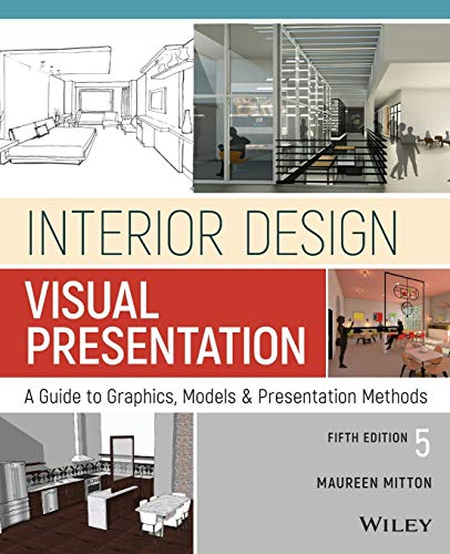 Compare Textbook Prices for Interior Design Visual Presentation: A Guide to Graphics, Models and Presentation Methods 5 Edition ISBN 9781119312529 by Mitton, Maureen