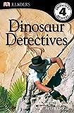 DK Readers L4: Dinosaur Detectives (DK Readers Level 4)