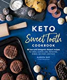 Keto Sweet Tooth Cookbook: 80 Low-carb Ketogenic Dessert Recipes for Cakes, Cookies, Pies, Fat Bombs, Shakes, Ice Cream,...