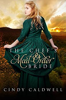The Chef's Mail Order Bride: A Sweet Historical Western Romance (Mail Order Brides of Tombstone Book 1) by [Cindy Caldwell, Kirsten Osbourne, Ashley Merrick]