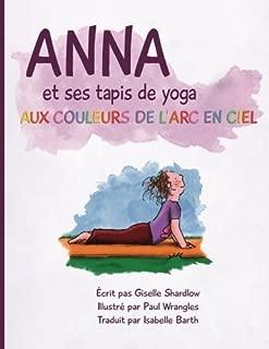 Anna et ses tapis de yoga aux couleurs de l'Arc en ciel (French Edition)