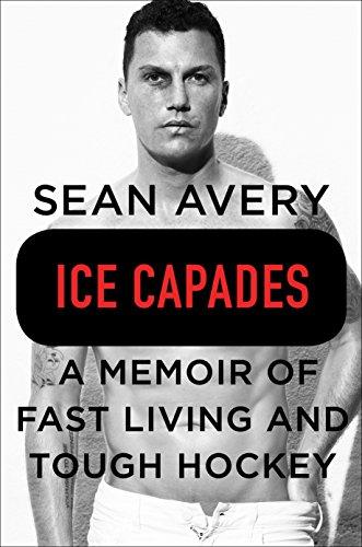 Amazon.com: Ice Capades: A Memoir of Fast Living and Tough Hockey eBook:  Avery, Sean, McKinley, Michael: Kindle Store