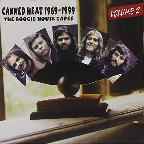 Canned Heat 1969-1999: The Boogie House Tapes Vol. 2