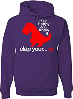 If You're Happy and You Know It Hoodie T-Rex Fail Funny Dino Sweatshirt