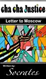 Cha cha Justice: Letter to Moscow (English Edition)