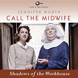 Shadows of the Workhouse     Call the Midwife, Book 2              Written by:                                                                                                                                 Jennifer Worth                               Narrated by:                                                                                                                                 Nicola Barber                      Length: 10 hrs and 14 mins     8 ratings     Overall 4.5