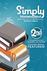 Simply Homeschool: Second Edition: Have Less Fluff and Bear More Fruit Paperback