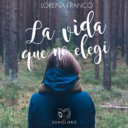 La vida que no elegí [The Life that I Did Not Choose] audiobook cover art