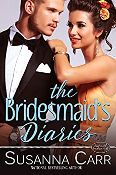 The Bridesmaid's Diaries: A Second Chance Romance by [Susanna Carr]