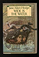 Wide Is the Water 0449245632 Book Cover