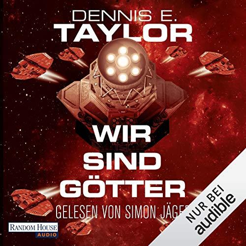 Wir sind Götter     Bobiverse 2              Autor:                                                                                                                                 Dennis E. Taylor                               Sprecher:                                                                                                                                 Simon Jäger                      Spieldauer: 10 Std. und 35 Min.     3.293 Bewertungen     Gesamt 4,8