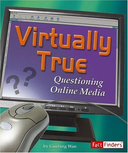 Virtually True: Questioning Online Media (Media Literacy)