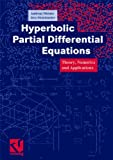Hyperbolic Partial Differential Equations: Theory, Numerics and Applications - Andreas Meister