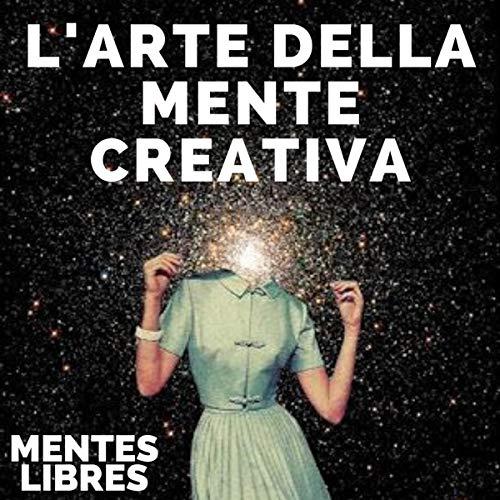 L'arte Della Mente Creativa [The Art of the Creative Mind] cover art