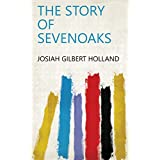 The story of Sevenoaks (English Edition)
