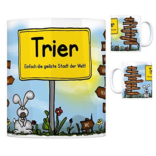 Trier - Einfach die geilste Stadt der Welt Kaffeebecher Tasse Kaffeetasse Becher mug Teetasse Büro Stadt-Tasse Städte-Kaffeetasse Lokalpatriotismus Spruch kw Konz Rio Paris London Aachen New York